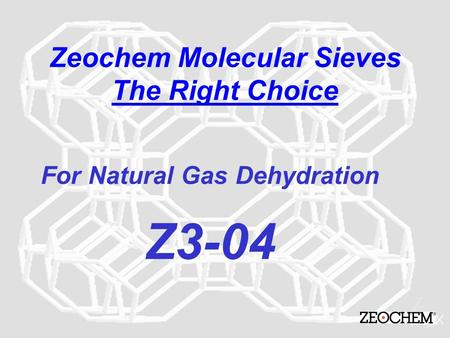 Zeochem Molecular Sieves The Right Choice For Natural Gas Dehydration Z3-04.