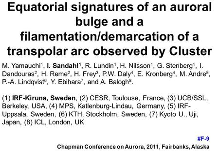 Equatorial signatures of an auroral bulge and a filamentation/demarcation of a transpolar arc observed by Cluster M. Yamauchi 1, I. Sandahl 1, R. Lundin.