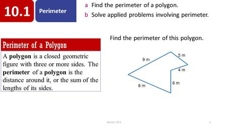 AFind the perimeter of a polygon. bSolve applied problems involving perimeter. Perimeter of a Polygon A polygon is a closed geometric figure with three.