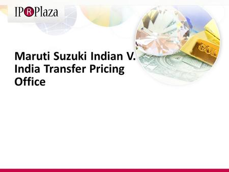 Maruti Suzuki Indian V. India Transfer Pricing Office.