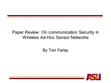 Paper Review: On communication Security in Wireless Ad-Hoc Sensor Networks By Toni Farley.