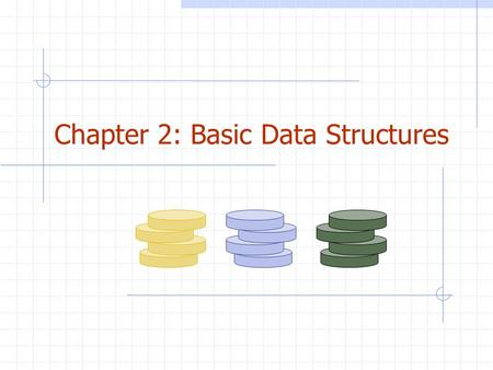 Chapter 2: Basic Data Structures. Spring 2003CS 3152 Basic Data Structures Stacks Queues Vectors, Linked Lists Trees (Including Balanced Trees) Priority.