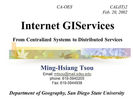 CA-OES			CAL(IT)2 Feb. 20, 2002 Internet GIServices