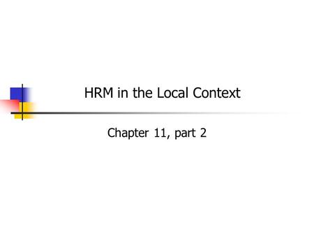 HRM in the Local Context Chapter 11, part 2. Presentation Outline Performance appraisal Purposes of performance appraisal Performance appraisal in the.