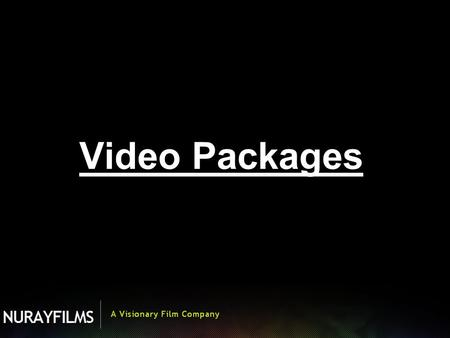 Video Packages. NURAYFILMS is a team of visual artists based in Slough UK. We specialise in video and photography for Weddings, Engagements, Birthdays,