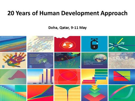 20 Years of Human Development Approach Doha, Qatar, 9-11 May Workshop on HD Approach and Measurement for the GCC States, Doha, 9-11 May, 2011.
