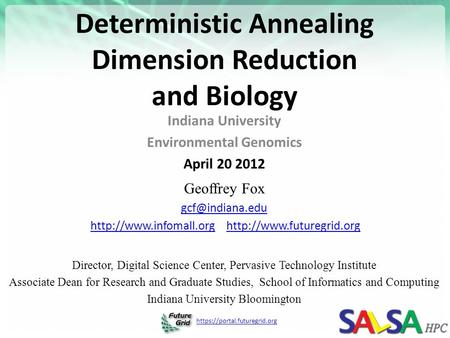 Https://portal.futuregrid.org Deterministic Annealing Dimension Reduction and Biology Indiana University Environmental Genomics April 20 2012 Geoffrey.