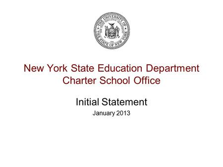 New York State Education Department Charter School Office Initial Statement January 2013.
