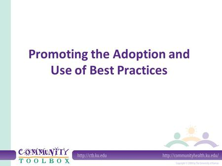 Promoting the Adoption and Use of Best Practices.
