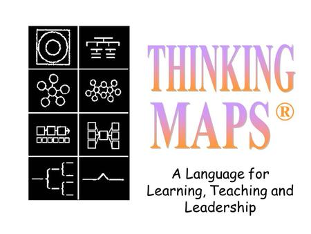 ® A Language for Learning, Teaching and Leadership.