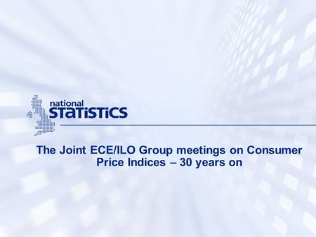 The Joint ECE/ILO Group meetings on Consumer Price Indices – 30 years on.
