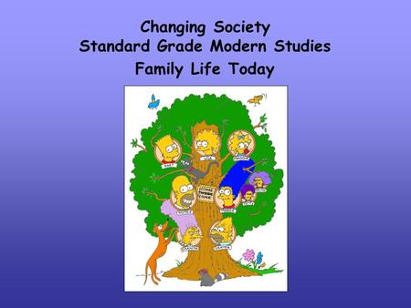 Family Life Today Changing Society Standard Grade Modern Studies.