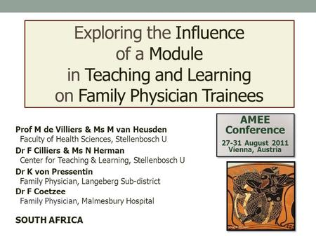 Exploring the Influence of a Module in Teaching and Learning on Family Physician Trainees Prof M de Villiers & Ms M van Heusden Faculty of Health Sciences,
