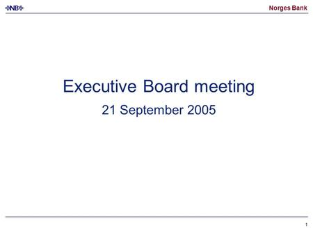 Norges Bank 1 Executive Board meeting 21 September 2005.