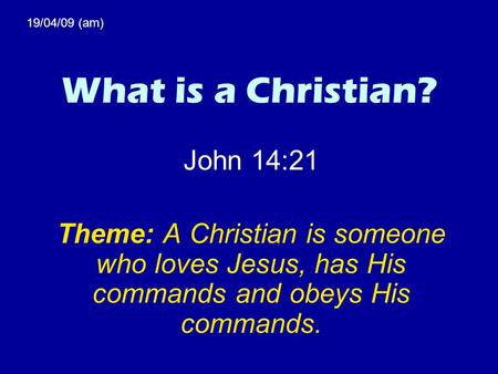 What is a Christian? John 14:21