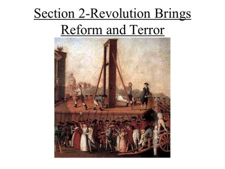 Section 2-Revolution Brings Reform and Terror
