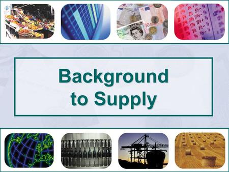 Background to Supply. Background to Supply The Short-run Theory of Production.