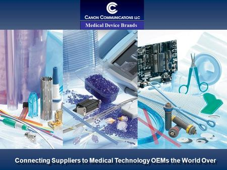 Connecting Suppliers to Medical Technology OEMs the World Over.