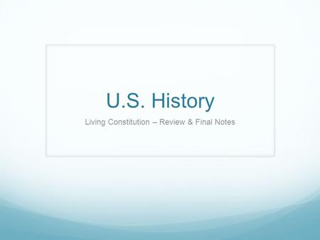 Living Constitution – Review & Final Notes