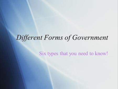 Different Forms of Government Six types that you need to know!