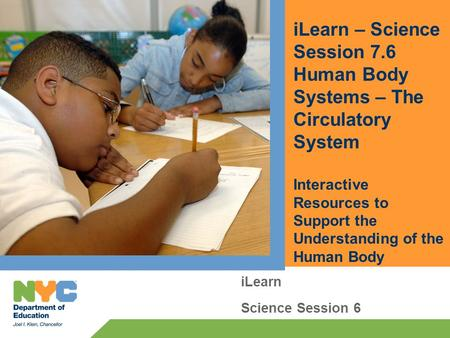ILearn – Science Session 7.6 Human Body Systems – The Circulatory System Interactive Resources to Support the Understanding of the Human Body iLearn Science.