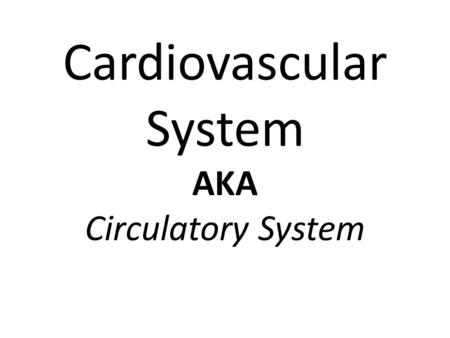 Cardiovascular System AKA Circulatory System. Purpose of the Cardiovascular System Gets needed materials from one part of the body to another, such as.