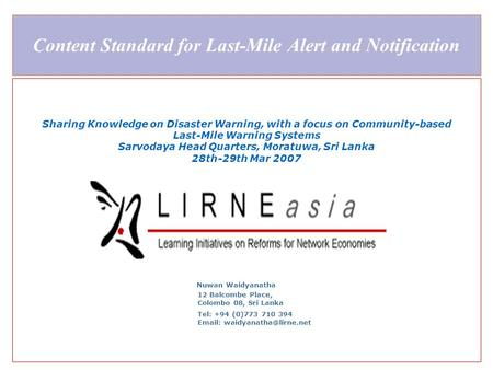 Content Standard for Last-Mile Alert and Notification Sharing Knowledge on Disaster Warning, with a focus on Community-based Last-Mile Warning Systems.
