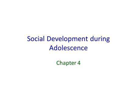 Social Development during Adolescence Chapter 4. Social Development and Rites of Passage Formal Rites of Passage – Religious (Bar/Bat Mitzvah; Confirmation;
