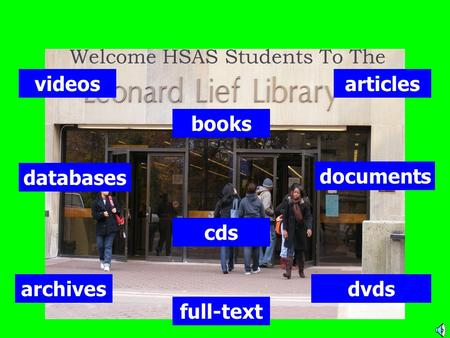 Welcome HSAS Students To The videos dvdsarchives articles databases books cds documents full-text.