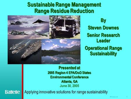 1 ERS Overview.brief By Steven Downes Senior Research Leader Operational Range Sustainability Sustainable Range Management Range Residue Reduction Presented.