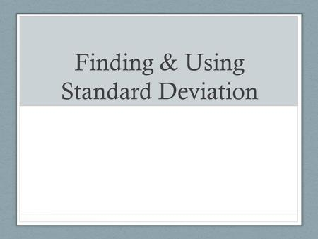 Finding & Using Standard Deviation. Entry Task What trends do you see in your experimental results? How confident are you in your data? (very confident,