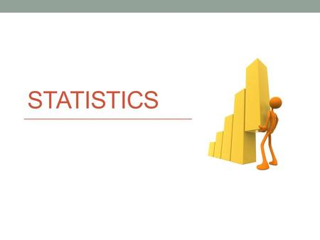 STATISTICS. What is the difference between descriptive and inferential statistics? Descriptive Statistics: Describe data Help us organize bits of data.