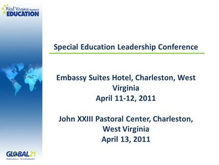 Special Education Leadership Conference Embassy Suites Hotel, Charleston, West Virginia April 11-12, 2011 John XXIII Pastoral Center, Charleston, West.