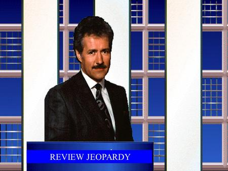 REVIEW JEOPARDY Topic A Topic B Topic C Topic D.