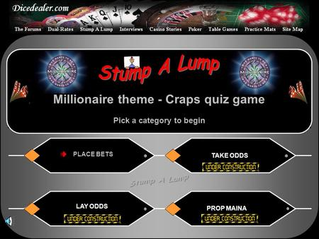 PLACE BETS Millionaire theme - Craps quiz game Pick a category to begin LAY ODDS PROP MAINA TAKE ODDS.