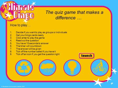 The quiz game that makes a difference … How to play… 1.Decide if you want to play as groups or individuals 2.Get your bingo cards ready 3.Click enter to.