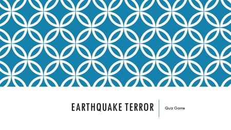 EARTHQUAKE TERROR Quiz Game. WHAT IS THE SETTING OF THE STORY?