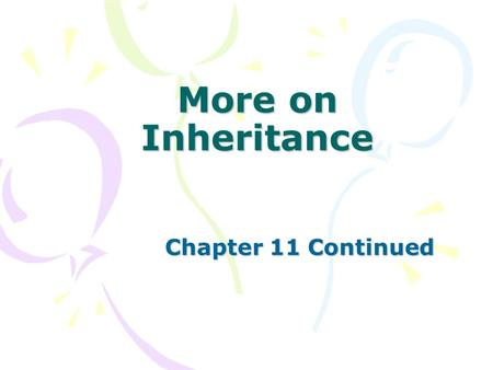More on Inheritance Chapter 11 Continued. Reminders Overloading – different signatures Overriding – same signatures Preventing overriding – use final.