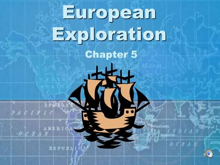 European Exploration European Exploration Chapter 5.