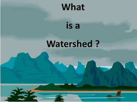 What is a Watershed ?. When it rains, the water has to go somewhere. Where does all the water go? Down the sewer In the drains Downhill To the creeks.