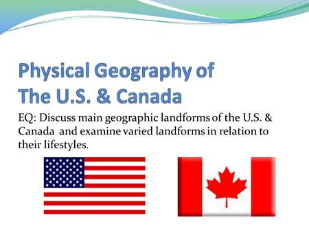 Physical Geography of The U.S. & Canada