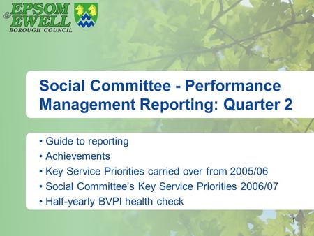1 Social Committee - Performance Management Reporting: Quarter 2 Guide to reporting Achievements Key Service Priorities carried over from 2005/06 Social.