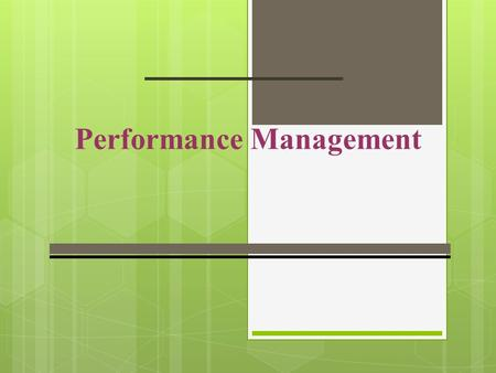 Performance Management. A Performance Management Model 17-2 Workplace Technology Business Strategy Employee Involvement Goal Setting Reward Systems Performance.