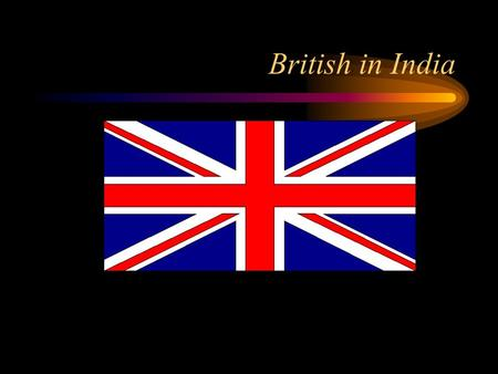 British in India Pre-class What is a monopoly? And how can it be economically dangerous to a society?