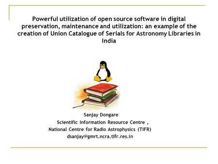 Powerful utilization of open source software in digital preservation, maintenance and utilization: an example of the creation of Union Catalogue of Serials.