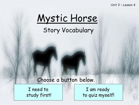 Mystic Horse Story Vocabulary Choose a button below. I need to