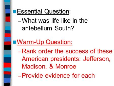 What was life like in the antebellum South?