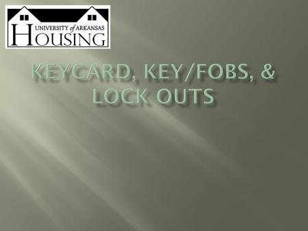  On the front of each keycard will be a label with the student's name, ID number, room number, fob number and Greek house name (Sigma Nu, Fiji, Sigma.