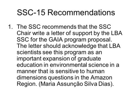 SSC-15 Recommendations 1.The SSC recommends that the SSC Chair write a letter of support by the LBA SSC for the GAIA program proposal. The letter should.