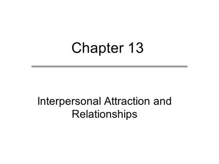 Interpersonal Attraction and Relationships